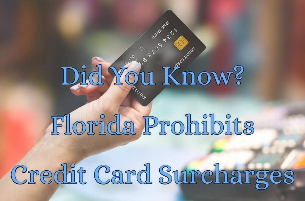 Did You Know: Credit Card Surcharges In Florida Are Prohibited